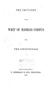 The Privilege of the Writ of Habeas Corpus Under the Constitution: Part 1