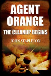 Agent Orange: The Cleanup Begins