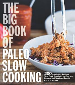 The Big Book of Paleo Slow Cooking Book