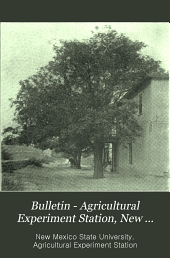 Bulletin - Agricultural Experiment Station, New Mexico College of Agriculture and Mechanic Arts: Issues 44-60