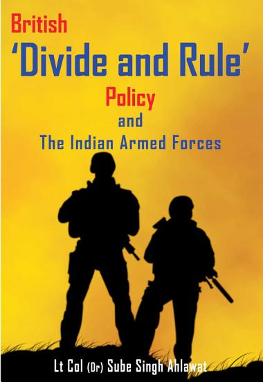 British  Divide and Rule  Policy and the Indian Armed Forces PDF