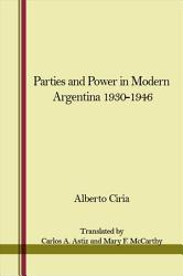 Parties And Power In Modern Argentina 1930 1946 Book PDF