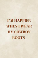 I m Happier When I Wear My Cowboy Boots PDF
