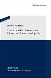 Europa zwischen Restauration, Reform und Revolution 1815-1850