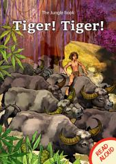 Tiger! Tiger! - Read Aloud: The Jungle Book