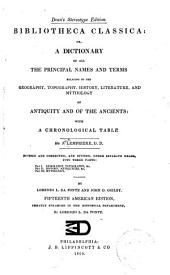 Bibliotheca Classica: Or, A Dictionary of All the Principal Names and Terms Relating to the Geography, Topography, History, Literature, and Mythology of Antiquity and of the Ancients: with a Chronological Table
