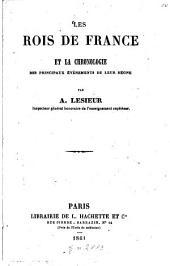 Les rois de France et la chronologie des principaux événements de leur règne