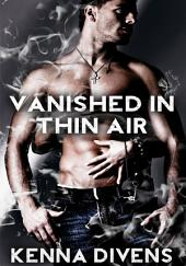 Vanished In Thin Air : Paranormal Erotica: (Adults Only Erotica)