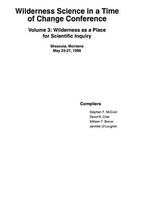 Wilderness Science in a Time of Change Conference  Wilderness as a place for scientific inquiry PDF