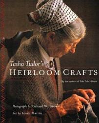 Tasha Tudor S Heirloom Crafts Book PDF