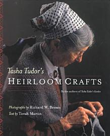 Tasha Tudor S Heirloom Crafts