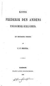 Kong Frederik den Andens ungdomskjærlighed: Et historisk forsøg