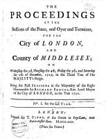 The Proceedings at the Sessions of the Peace  and Oyer and Terminer  for the City of London  and County of Middlesex  on the 3rd     of December 1729  to the     13th of October 1732   PDF