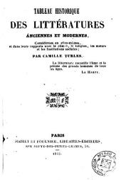 Tableau historique des littératures ánciennes et modernes: considérées en elles-mémes, et dans leurs rapports avec le climat, la religion, les moeurs et les Institutions sociales