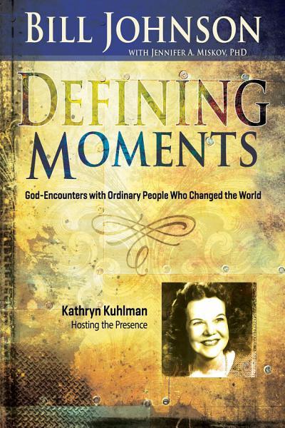 Defining Moments  Kathryn Kuhlman PDF