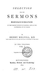 Selection from the sermons preached during the latter years of his life in the parish church of Barnes and in the cathedral of St. Paul's by Henry Melvill