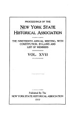 Proceedings of the New York State Historical Association: ... Annual Meeting with Constitution and By-laws and List of Members, Volume 17; Volume 19