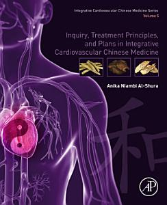 Inquiry  Treatment Principles  and Plans in Integrative Cardiovascular Chinese Medicine