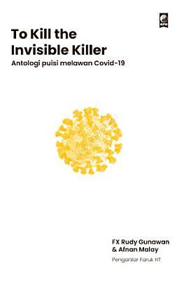 To Kill the Invisible Killer