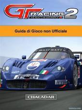 Gt Racing 2 The Real Car Experience Guida Di Gioco Non Ufficiale