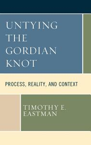 Untying the Gordian Knot PDF