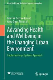 Advancing Health and Wellbeing in the Changing Urban Environment: Implementing a Systems Approach