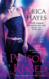 Poison Kissed: A Novel of the Shadowfae Chronicles