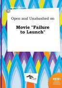 Open and Unabashed on Movie Failure to Launch