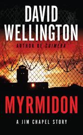 Myrmidon: A Jim Chapel Story