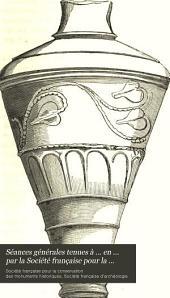 Séances générales tenues à ... en ... par la Société française pour la conservation des monuments historiques: Volume37