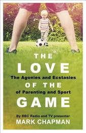 The Love of the Game: Parenthood, Sport and Me