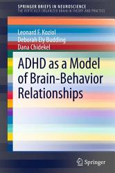Adhd As A Model Of Brain Behavior Relationships Book PDF