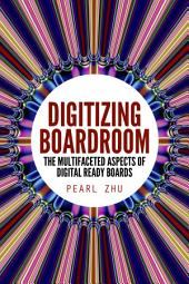 Digitizing Boardroom: The Multifaceted Aspects of Digital Ready Boards