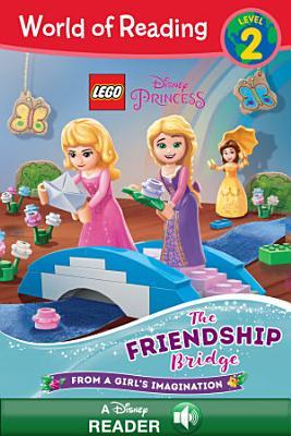 World of Reading  LEGO Disney Princess  The Friendship Bridge