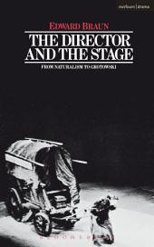 The Director & The Stage: From Naturalism to Grotowski