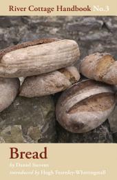 Bread: River Cottage Handbook, Issue 3