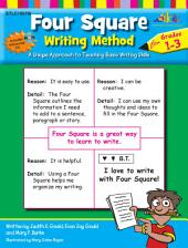 Four Square: Writing Method Grades 1-3: A Unique Approach to Teaching Basic Writing Skills