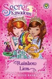 Secret Kingdom: Rainbow Lion: Book 22