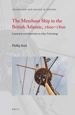 The Merchant Ship in the British Atlantic, 1600—1800
