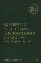 Subversive Scribes and the Solomonic Narrative PDF