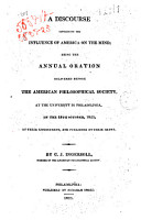 A Discourse Concerning the Influence of America on the Mind  Being the Annual Oration Delivered Before the American Philosophical Society  at the University in Philadelphia  on the 18th October  1823     by C J  Ingersoll     PDF