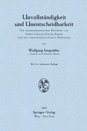 Unvollständigkeit und Unentscheidbarkeit: Die metamathematischen Resultate von Gödel, Church, Kleene, Rosser und ihre erkenntnistheoretische Bedeutung, Ausgabe 3