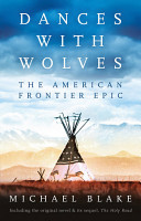 Dances with Wolves  The American Frontier Epic including The Holy Road PDF