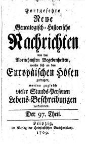 """""""Der"""" Genealogische Archivarius, welcher Alles, was sich unter den jetzt lebenden hohen Personen in der Welt ... an Geburthen, Vermählungen, Avancements und Todtesfällen veränderliches zuträgt, sorgfältig anmercket"""