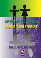 Apesar Da Crise Poderoso Controle Financeiro