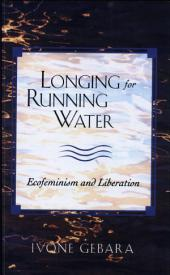 Longing for Running Water: Ecofeminism and Liberation
