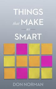 Things That Make Us Smart Book