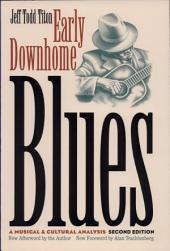 Early Downhome Blues: A Musical and Cultural Analysis, Edition 2