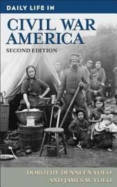 Daily Life in Civil War America, 2nd Edition: Edition 2