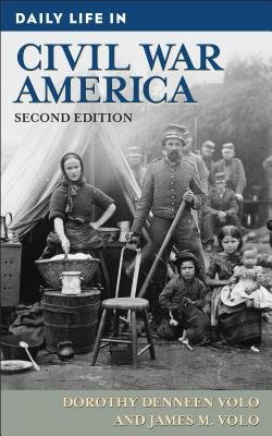 Daily Life in Civil War America  2nd Edition